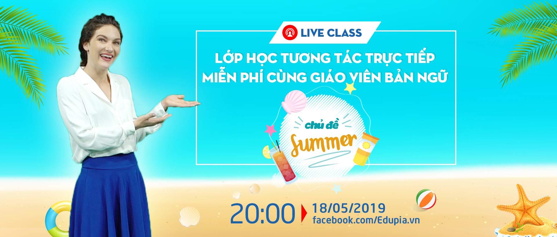 Live class tuần 4 - CHỦ ĐỀ: SUMMER