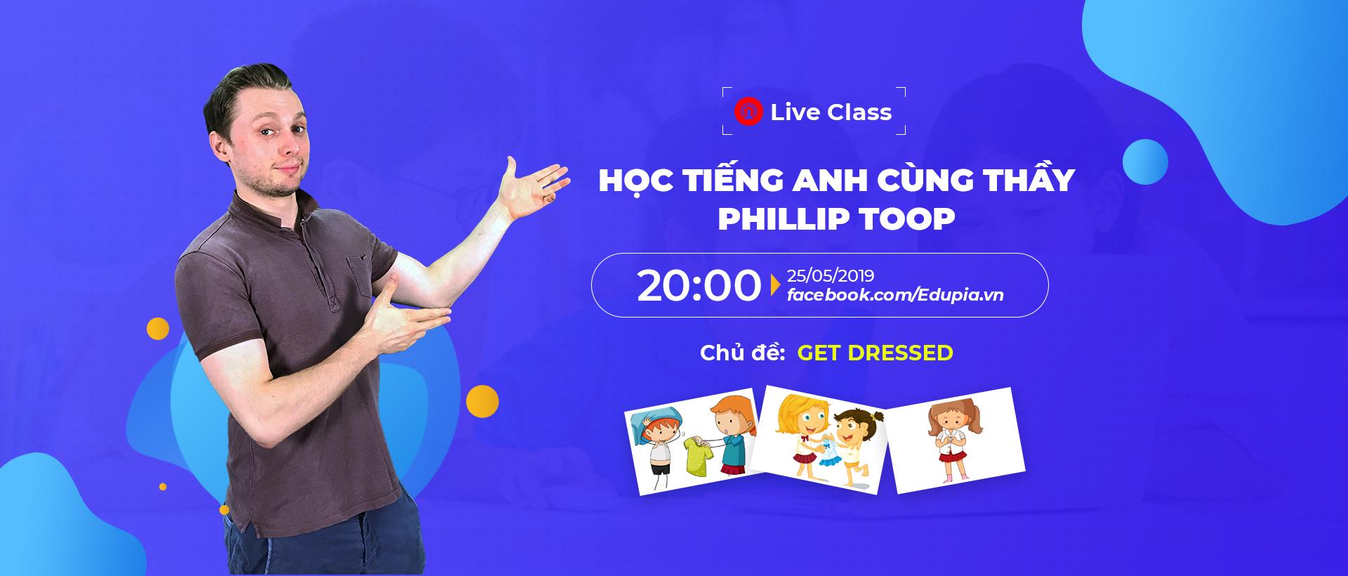 "Live class tuần 5 - CHỦ ĐỀ ""GET DRESSED"""