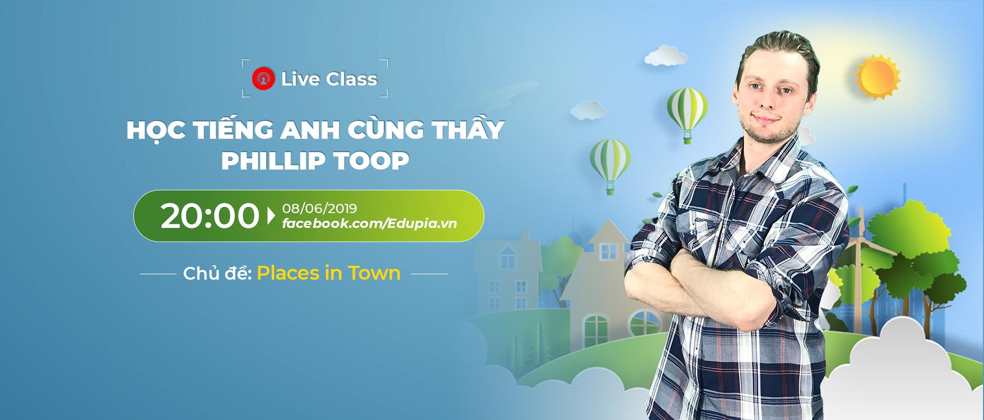 Live class tuần 7 - Chủ đề: Các địa điểm trong thị trấn