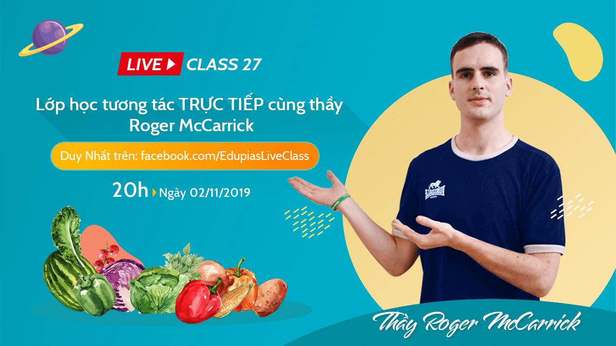 Live class tuần 27 - Chủ đề: Vegetables