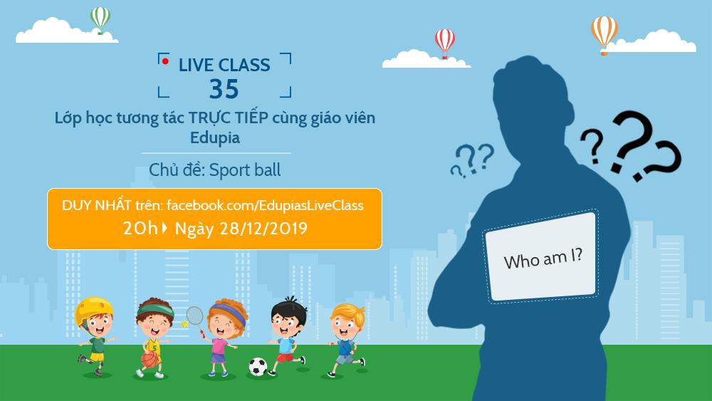 Live class tuần 35 - Chủ đề: Sport ball