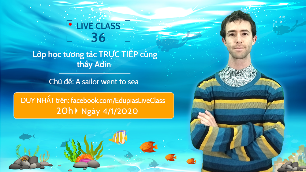 Live class tuần 36 - Chủ đề: A sailor went to sea