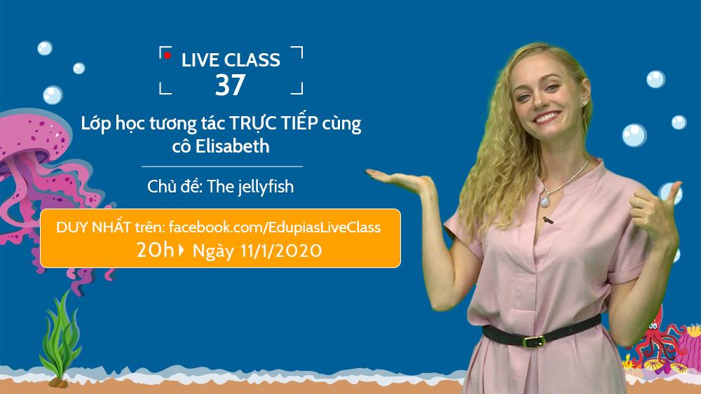 Live class tuần 37 - Chủ đề: The jellyfish
