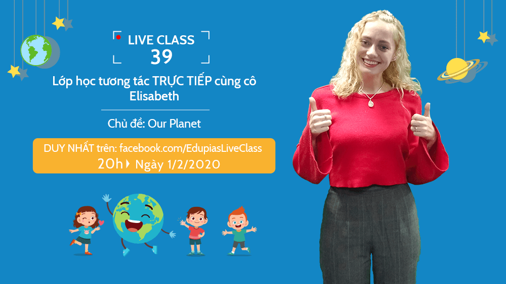 Live class tuần 39 - Chủ đề: Our Planet