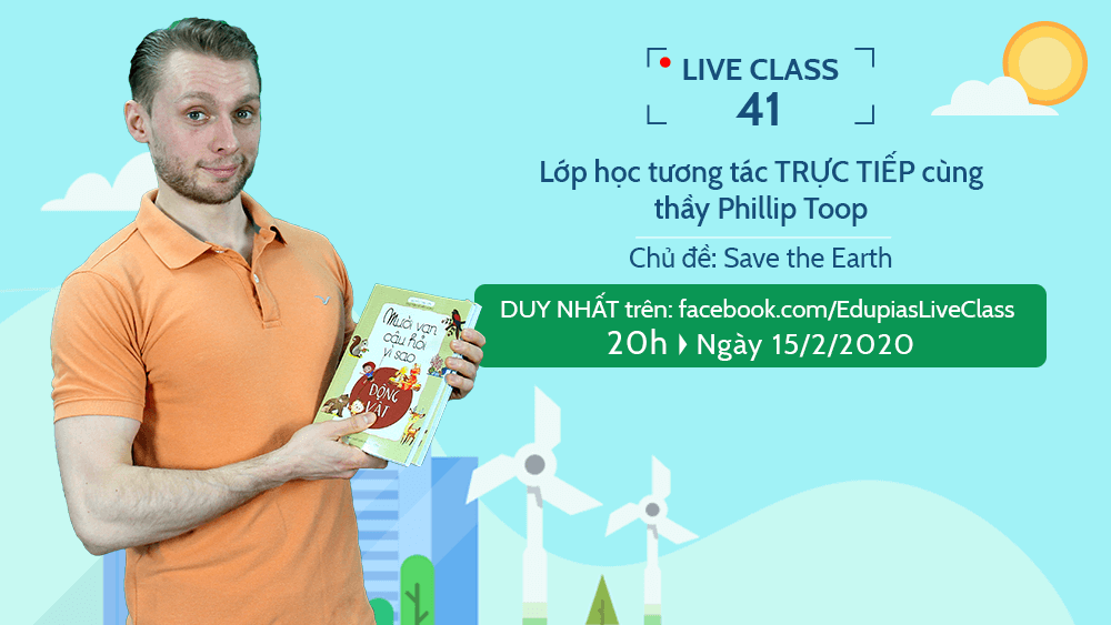 Live class tuần 41 - Chủ đề: Save the Earth