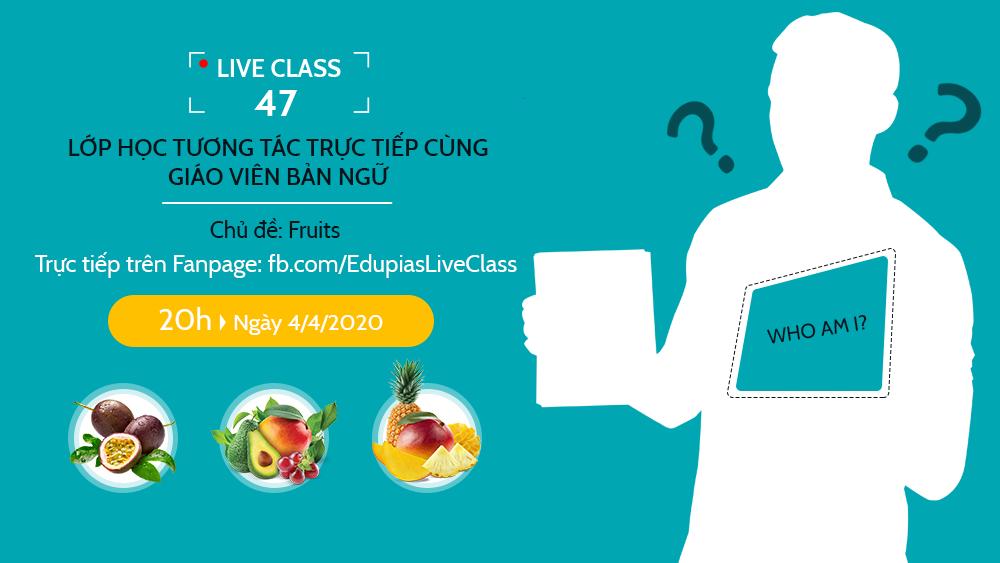 Live class tuần 47 - Chủ đề: Fruits