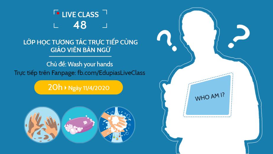 Live class tuần 48 - Chủ đề: Wash your hands