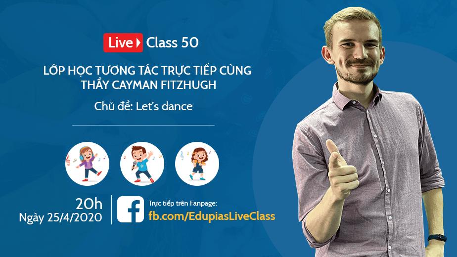 Live class tuần 50 - Chủ đề: Let's dance