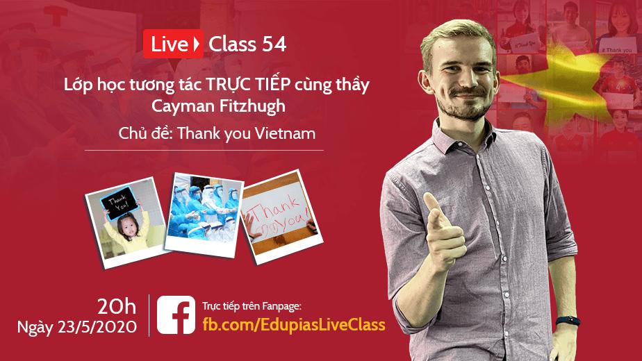 Live class tuần 54 - Chủ đề: Thank you Vietnam