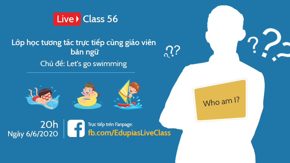 Live class tuần 56 - Chủ đề: Let's go swimming