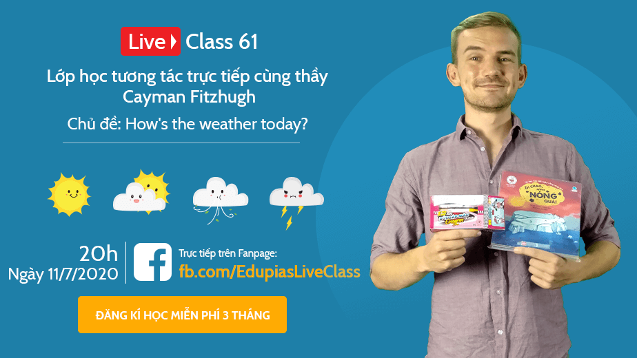 Live class tuần 61 - Chủ đề: How's the weather today?