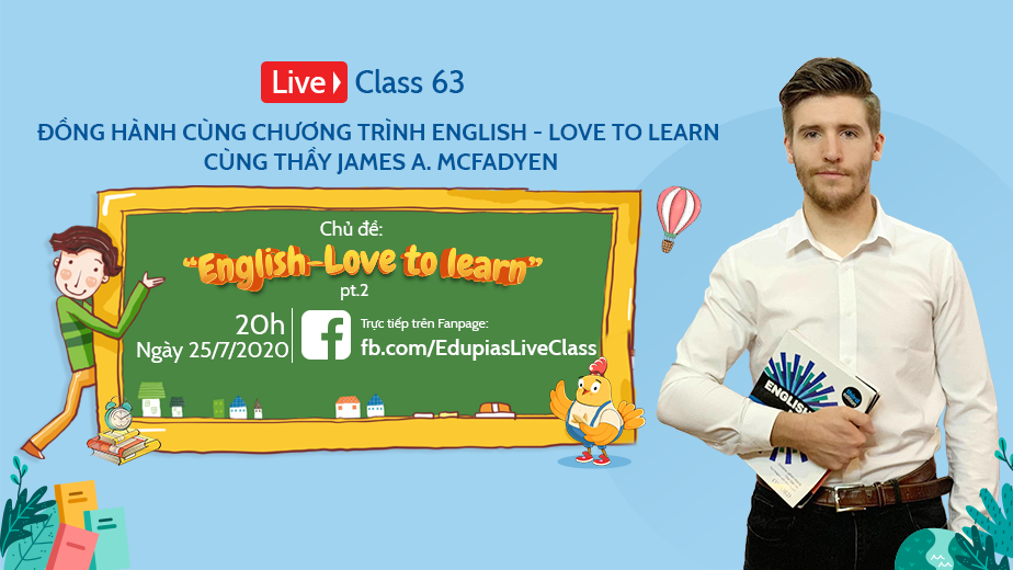 Live class tuần 63 - Chủ đề: English - Love to learn pt.2