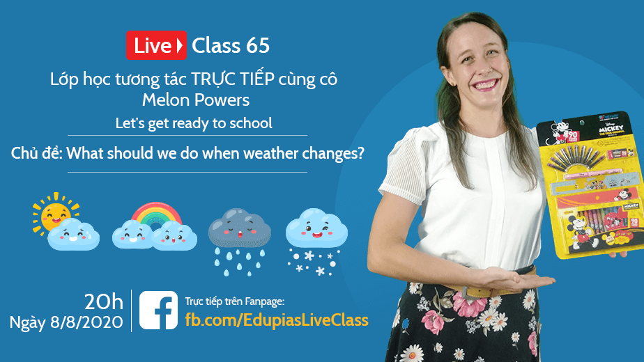 Live class tuần 65 - Chủ đề: What should we do when weather changes?