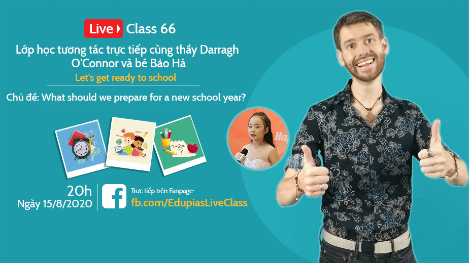 Live class tuần 66 - Chủ đề: What should we prepare for a new school year?