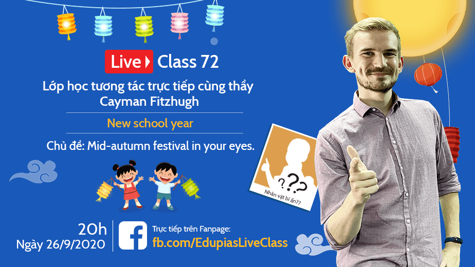 Live class tuần 72 - Chủ đề: Mid-autumn festival in your eyes