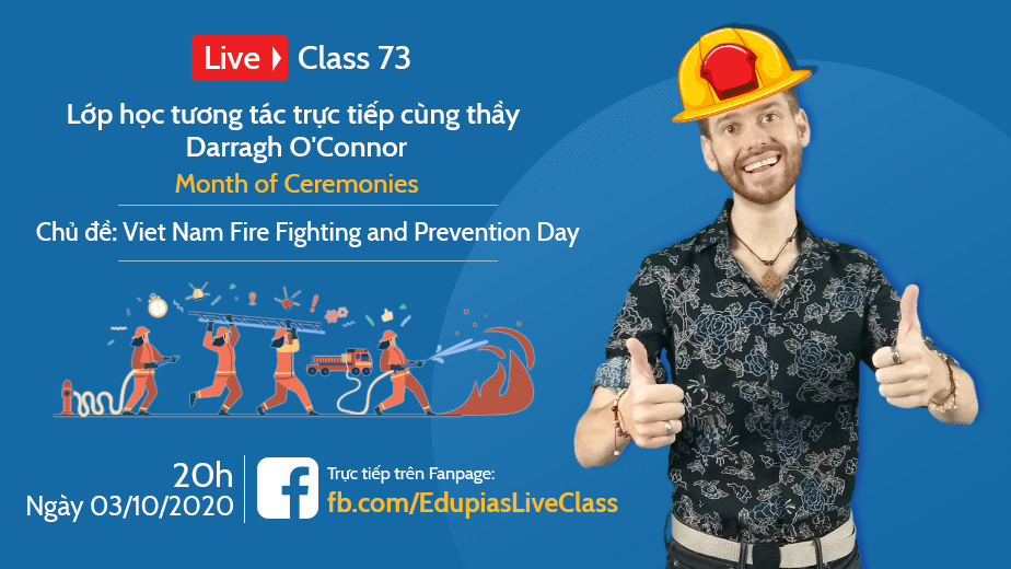 Live class tuần 73 - Chủ đề: Viet Nam Fire Fighting and Prevention Day