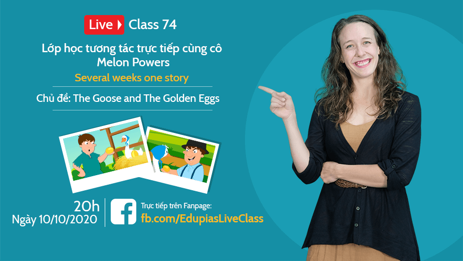 Live class tuần 74 - Chủ đề: The Goose and The Golden Eggs