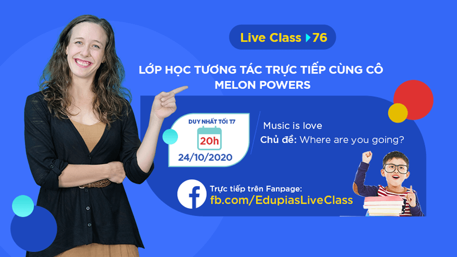 Live class tuần 76 - Chủ đề: Where are you going?