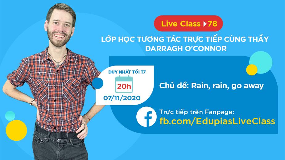 Live class tuần 78 - Chủ đề: Rain, rain, go away