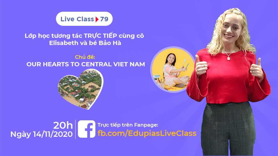 Live class tuần 79 - Chủ đề: Our heart to central Vietnam