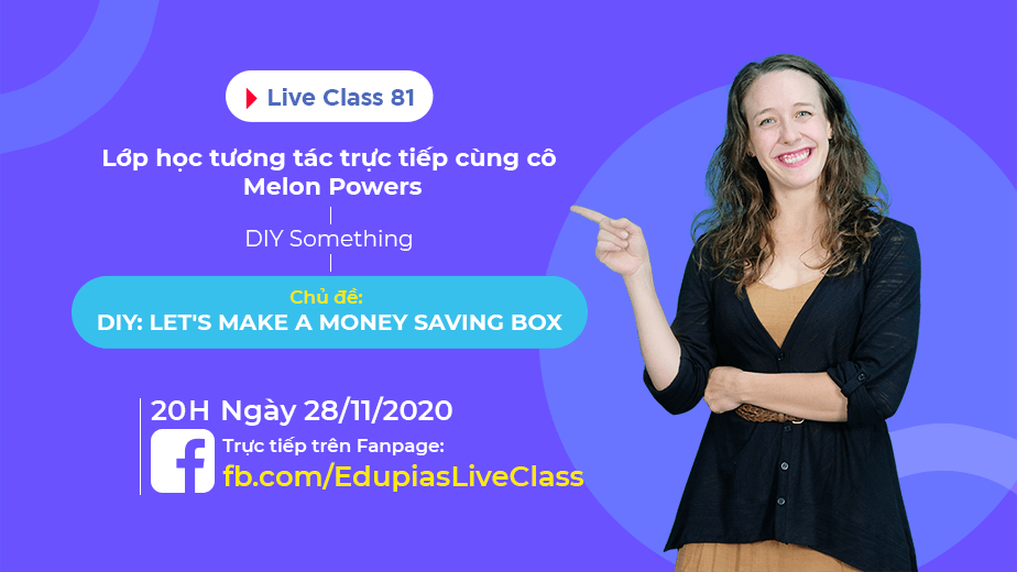 Live class tuần 81 - Chủ đề: Let's make a money saving box