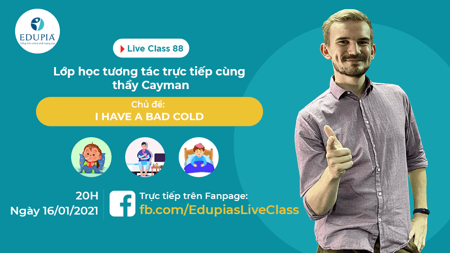 Live class tuần 88 - Chủ đề: I have a bad cold