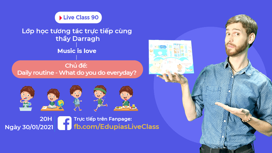Live class tuần 90 - Chủ đề: Daily routine - What do you do everyday?