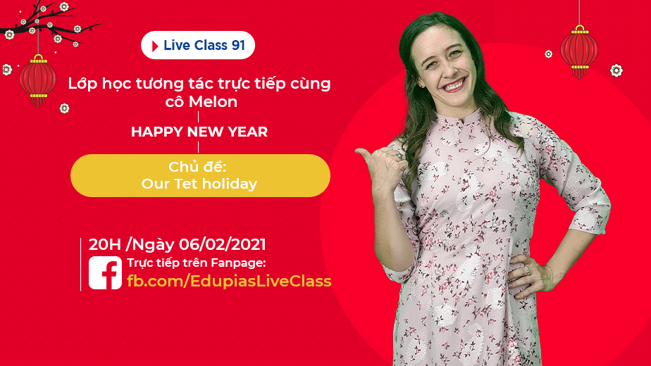 Live class tuần 91 - Chủ đề: Our Tet Holiday