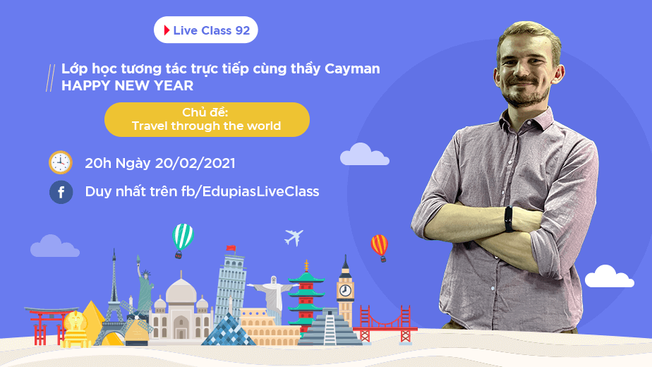 Live class tuần 92 - Chủ đề: Travel through the world