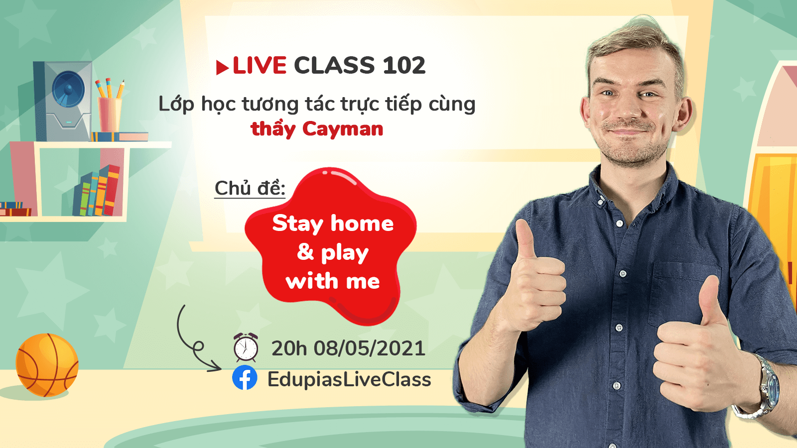 Live class tuần 102 - Chủ đề: Stay home and play with me