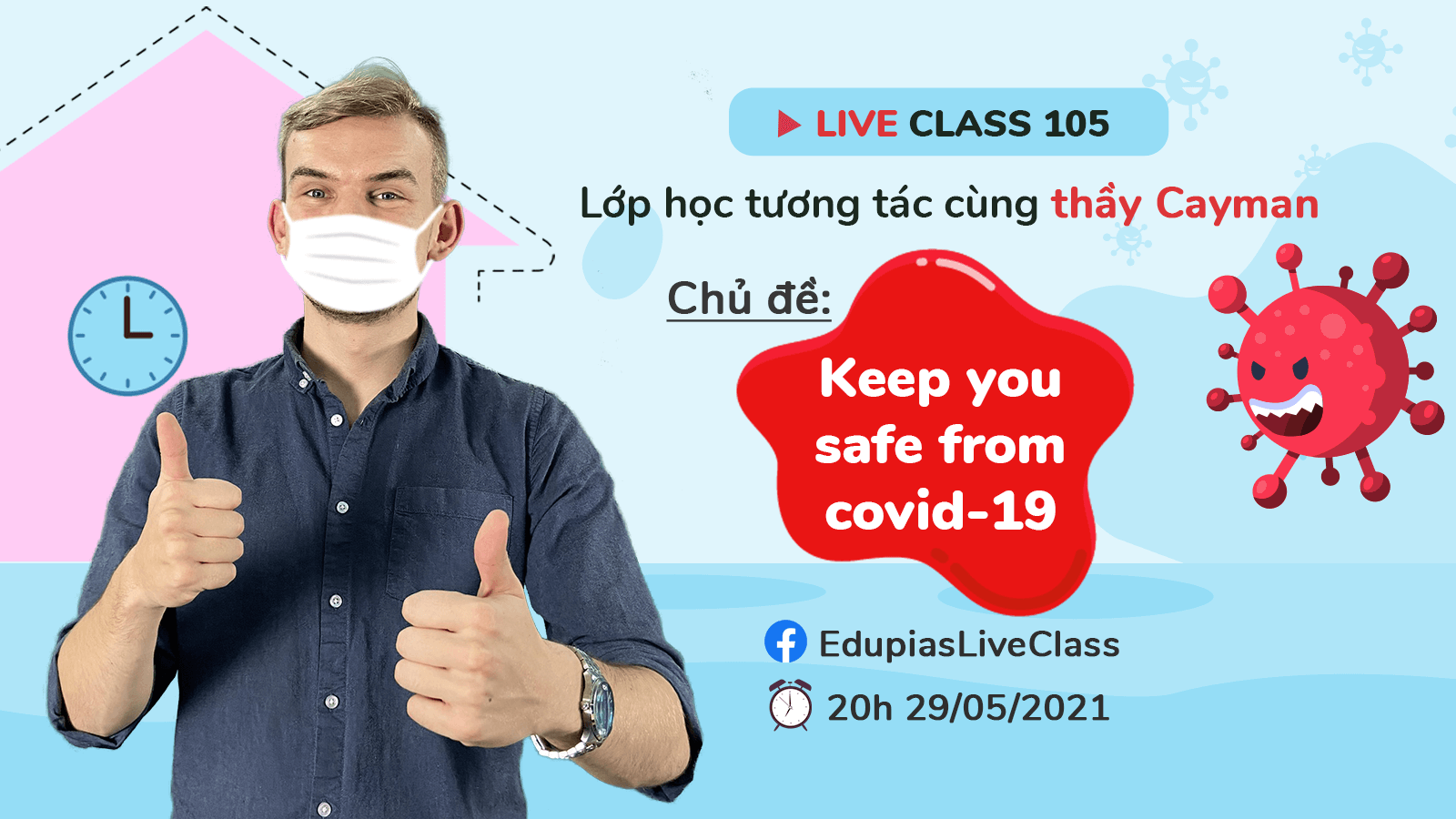 Live class tuần 105 - Chủ đề: Keep you safe from covid 19