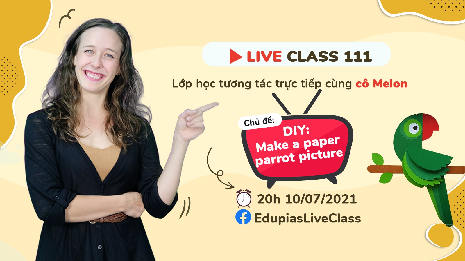 Live class tuần 111 - Chủ đề: Make a paper parrot picture