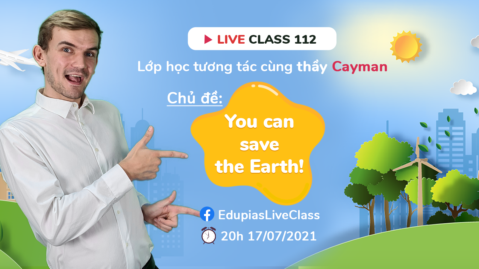 Live class tuần 112 - Chủ đề: You can save the Earth!