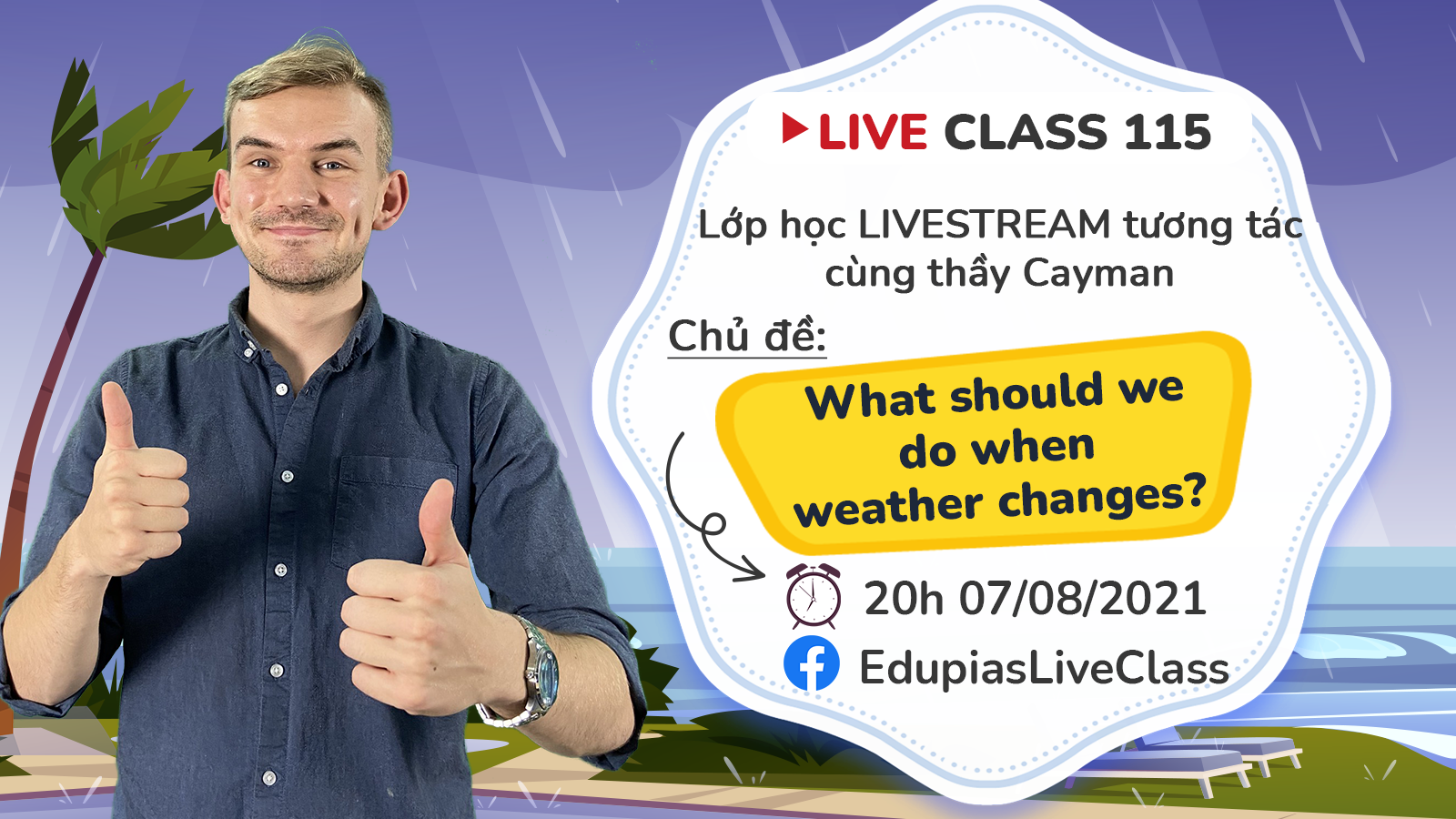 Live class tuần 115 - Chủ đề: What should we do when weather changes?