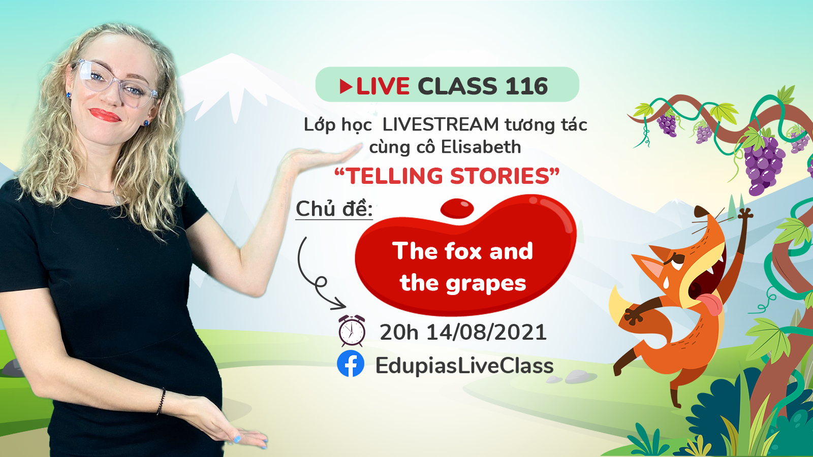Live class tuần 116 - Chủ đề: The fox and the grapes