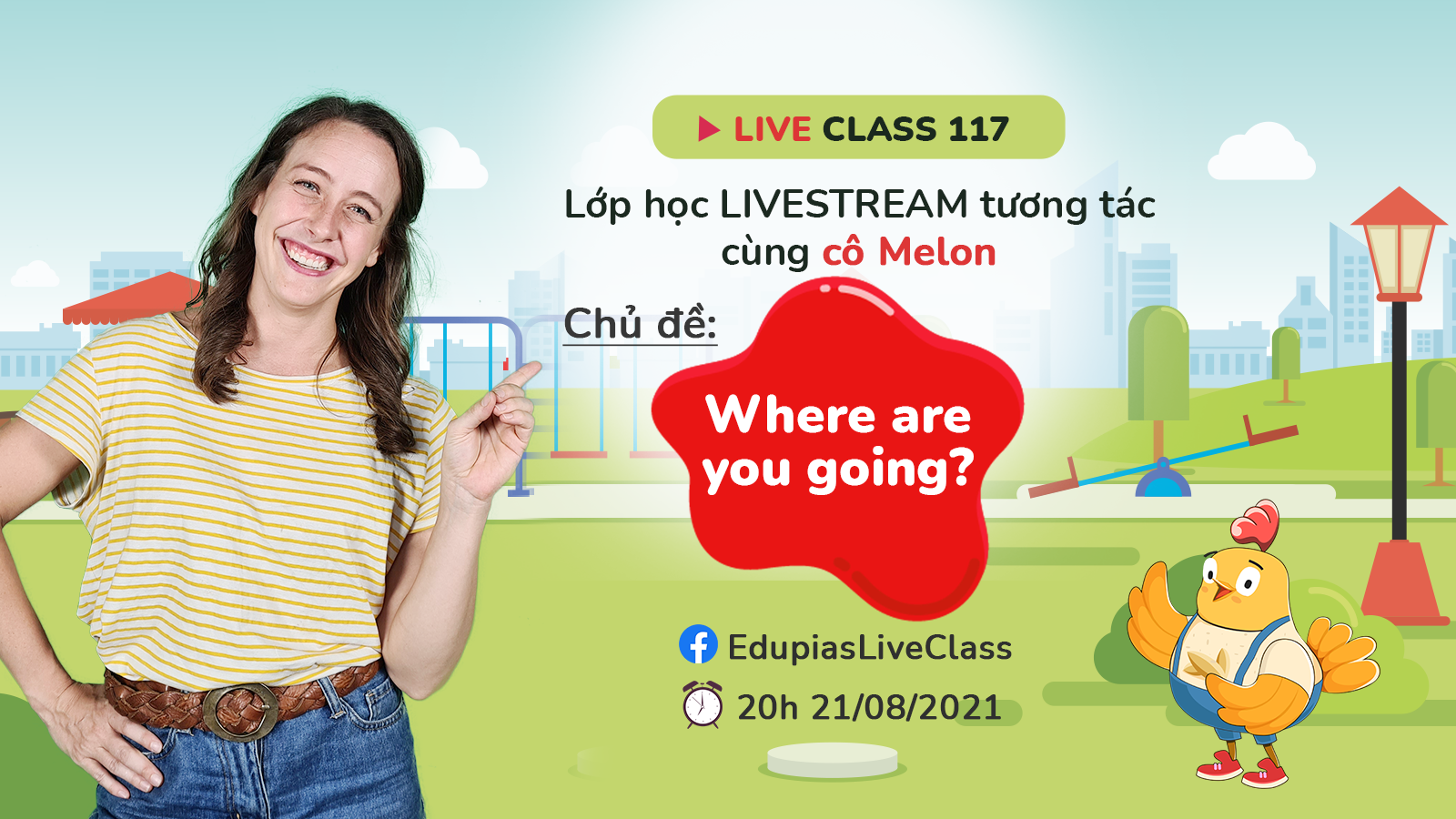 Live class tuần 117 - Chủ đề: Where are you going?